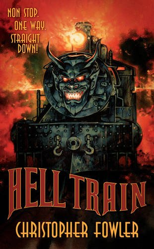 Hell Train: Fowler, Christopher