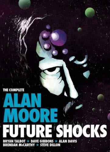 9781907992506: Complete Alan Moore Future Shocks