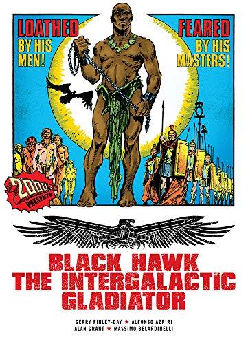 9781907992599: Black Hawk: The Intergalactic Gladiator (2000 AD)