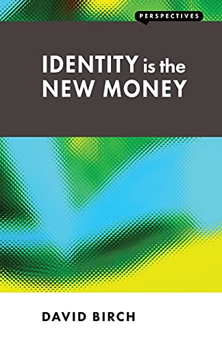 9781907994128: Identity is the New Money (Perspectives)