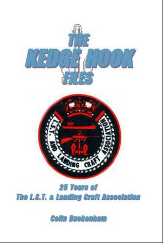 9781907997013: The Kedge Hook Files: Twenty Five Years of the L.S.T and Landing Craft Association