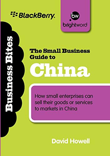 The Small Business Guide to China: How small enterprises can sell their goods or services to markets in China (Business Bitesize) (1908003227) by David Howell