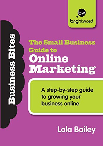 9781908003676: The Small Business Guide to Online Marketing: A step-by-step guide to growing your business online