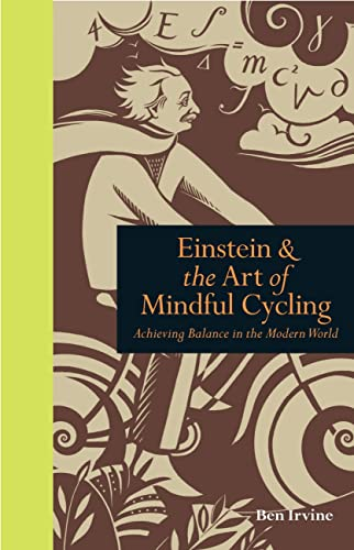 9781908005472: Einstein & The Art of Mindful Cycling: Achieving Balance in the Modern World (Mindfulness)
