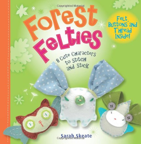 9781908005595: Forest Felties: 8 Cute Characters to Stitch and Stick (Feltie Friends)