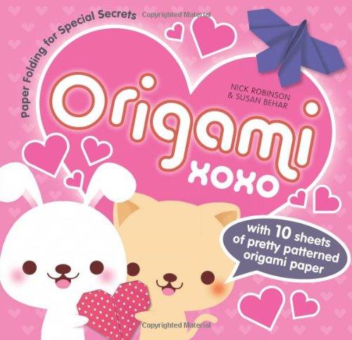 Origami XOXO: Paper Folding for Special Secrets: Susan Behar