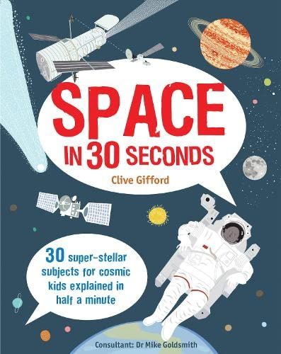 9781908005731: Space in 30 Seconds: 30 Super-Stellar Subjects for Cosmic Kids Explained in Half a Minute