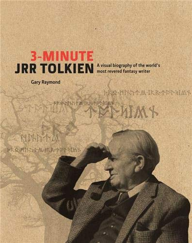 3-Minute JRR Tolkien: A Visual Biography of: Raymond, Gary; Howe,