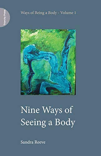9781908009326: Nine Ways of Seeing a Body