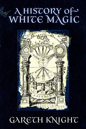 A History of White Magic (Paperback): Gareth Knight