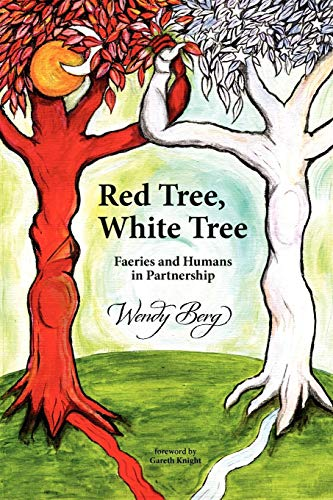 9781908011060: Red Tree, White Tree: Faeries and Humans in Partnership
