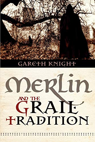 Merlin and the Grail Tradition: Gareth Knight