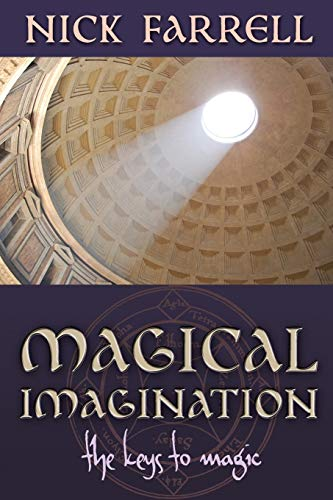 Magical Imagination: The Keys to Magic: Farrell, Nick
