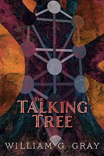 The Talking Tree: Gray, William G.