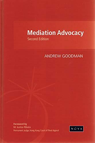 Mediation Advocacy Hong Kong Edition: Goodman, Andrew
