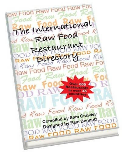 The International Raw Food Restaurant Directory: Crawley, Jacyntha, Bennett,