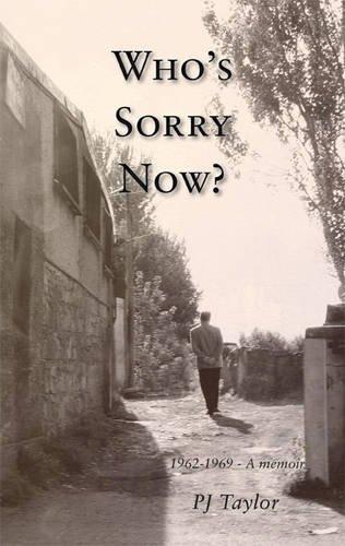 9781908024107: Who's Sorry Now?: 1962-1969 - A Memoir