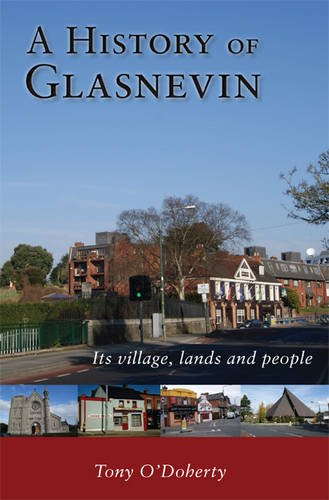 9781908024251: A History of Glasnevin: Its Village, Lands and People