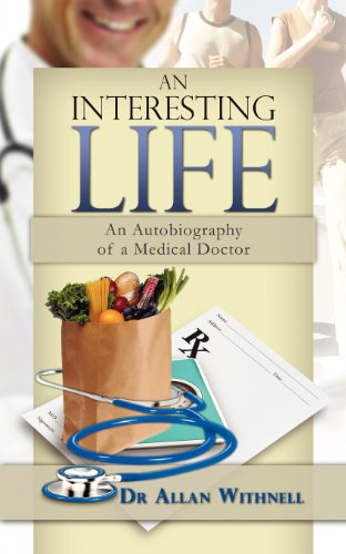 9781908026484: An Interesting Life: An Autobiography of a Medical Doctor
