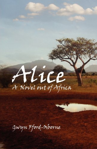 Alice: A Novel Out of Africa: Gwyn Fford-Osborne
