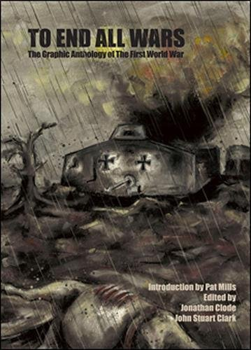 9781908030139: To End All Wars: The Graphic Anthology of the First World War