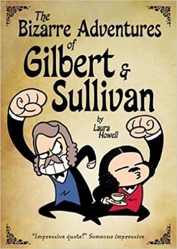 The Bizarre Adventures of Gilbert & Sullivan: Laura Howell