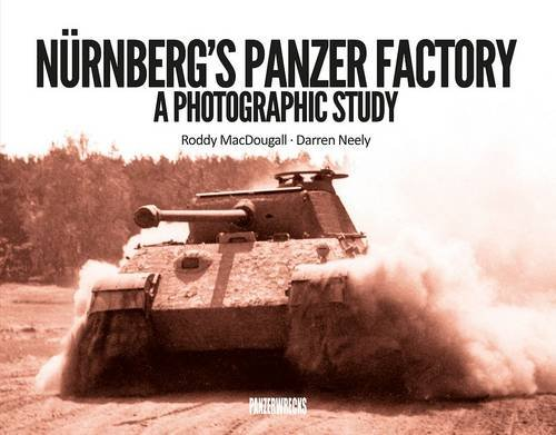 9781908032065: Nurnberg's Panzer Factory: A Photographic Study