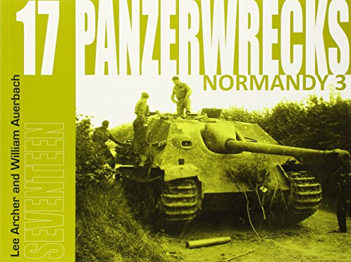 Panzerwrecks 17: Normandy 3: Archer, Lee, Auerbach, William