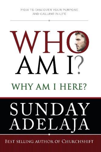 Who Am I? Why Am I Here?: How