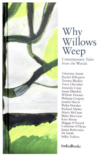 9781908041012: Why Willows Weep: Contemporary Tales from the Woods