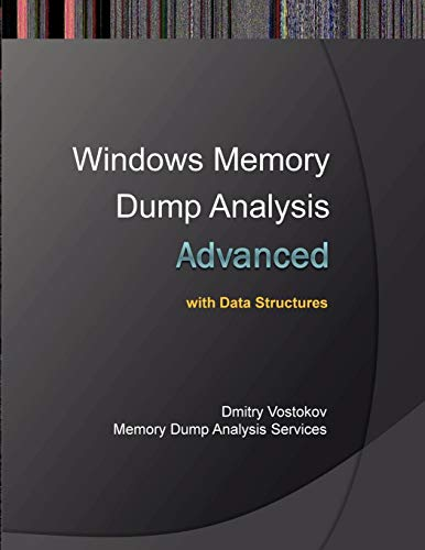 9781908043344: Advanced Windows Memory Dump Analysis with Data Structures: Training Course Transcript and Windbg Practice Exercises with Notes