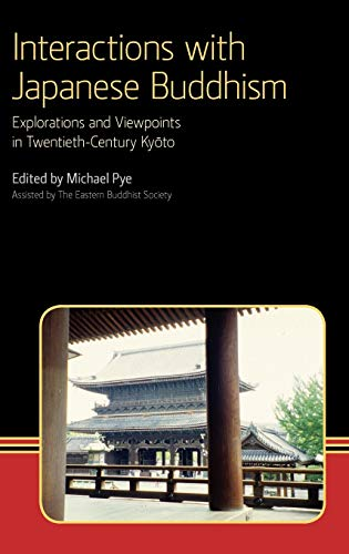 Interactions with Japanese Buddhism: Explorations and Viewpoints in Twentieth Century Kyoto (...