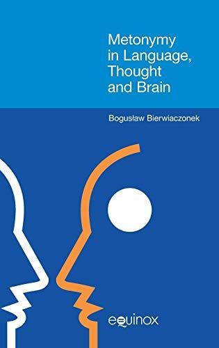 Metonymy in Language, Thought and Brain: Bierwiaczonek, Boguslaw