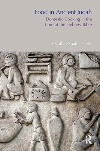 Food in Ancient Judah: Domestic Cooking in the Time of the Hebrew Bible (Bibleworld): ...