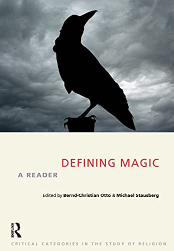 Defining Magic (Critical Categories in the Study: Otto, Bernd-Christian