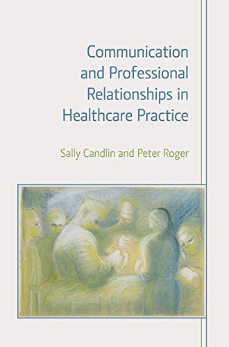 9781908049964: Communication and Professional Relationships in Healthcare Practice
