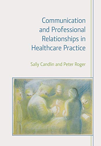 9781908049971: Communication and Professional Relationships in Healthcare Practice