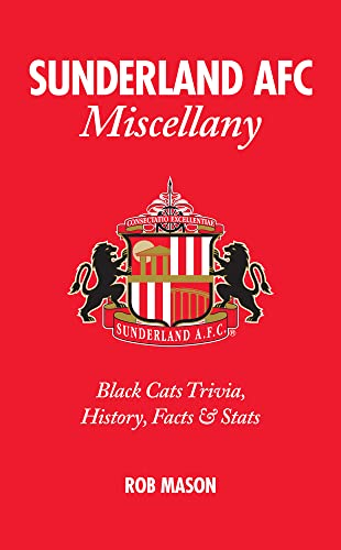 Sunderland AFC Miscellany: Black Cats Trivia, History, Facts & Stats: Mason, Rob