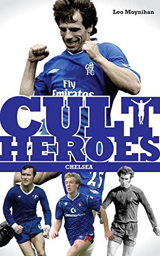 Cult Heroes Chelsea: Moynihan, Leo