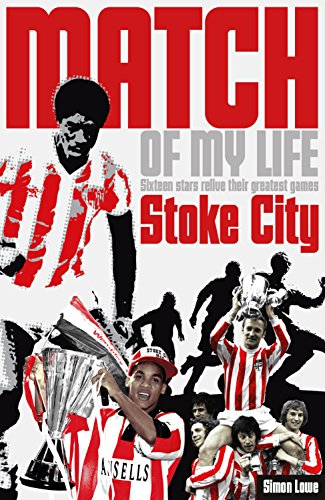 Stoke City Match of My Life: Potters Legends Relive Their Favourite Games: Lowe, Simon