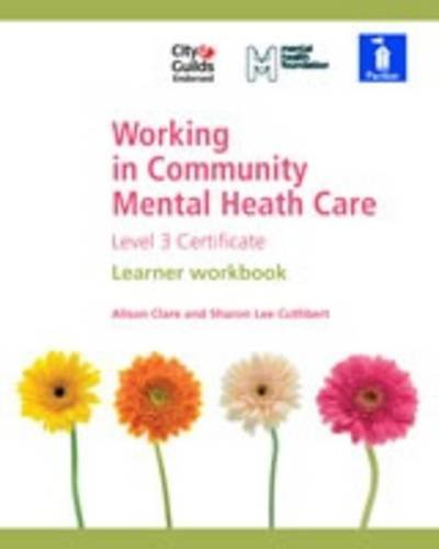 9781908066510: Working in Community Mental Health Care Level 3 Certificate: Learner Workbook