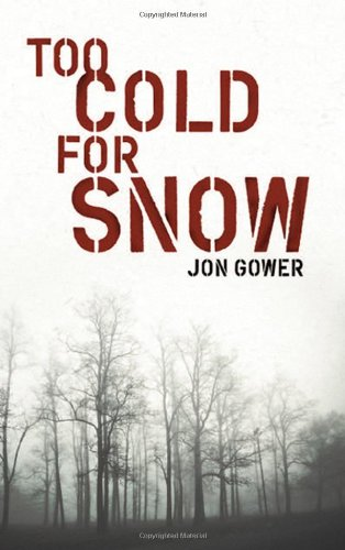 Too Cold for Snow: Gower, Jon