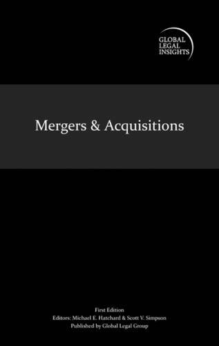 Global Legal Insights - Mergers and Acquisitions: Simpson, Scott V., Hatchard, Michael E.