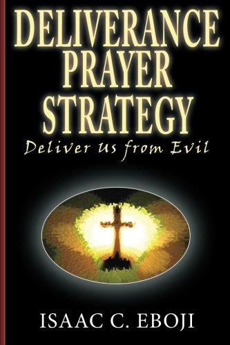 9781908071002: Deliverance Prayer Strategy: Deliver Us from Evil