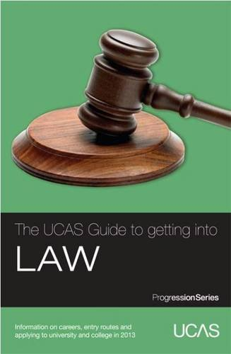9781908077165: The UCAS Guide to Getting into Law: Information on Careers, Entry Routes and Applying to University and College in 2013 (Progression Series)