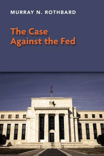 9781908089267: The Case Against the Fed