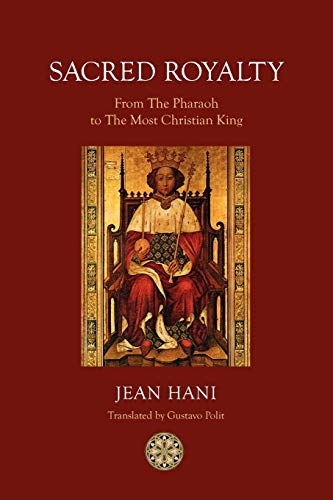 Sacred Royalty: From the Pharaoh to the: Jean Hani