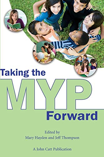 9781908095176: Taking the Myp Forward