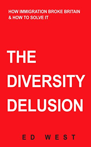9781908096050: The Diversity Delusion: How Immigration Broke Britain & How to Solve It