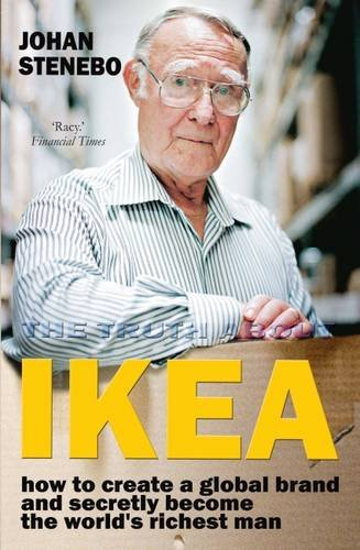 9781908096074: The Truth About IKEA: How IKEA Built Its Global Furniture Empire